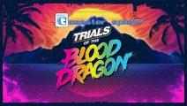 Gamester spielt Trials of the Blood Dragon